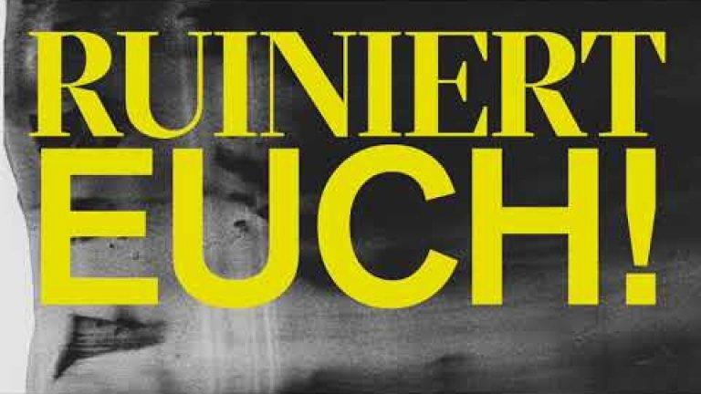 """Embedded thumbnail for """"RUINIERT EUCH!"""" - Teaser"""